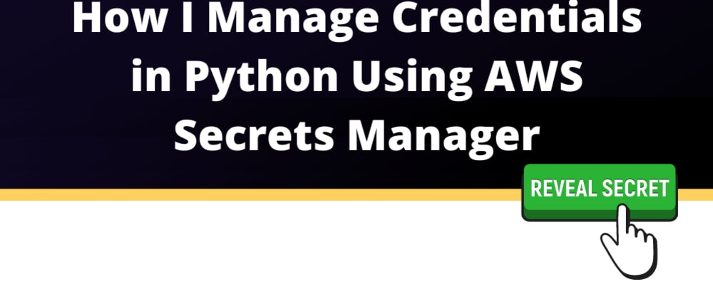 Cover image for How I manage credentials in Python using AWS Secrets Manager