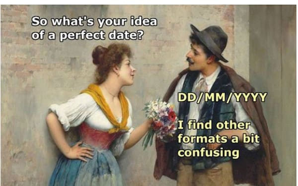 DD/MM/YYYY is the best date format!