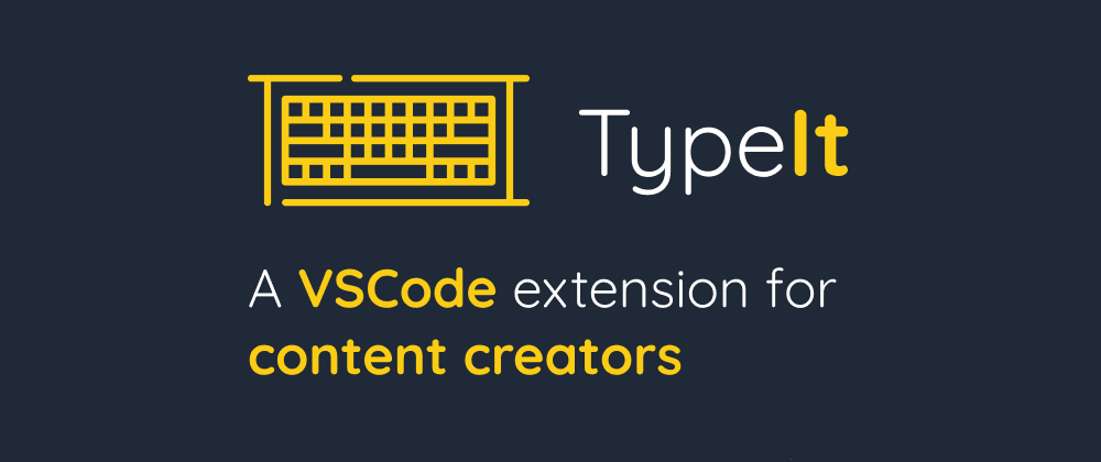 Cover image for Presenting TypeIt: A VSCode extension for content creators