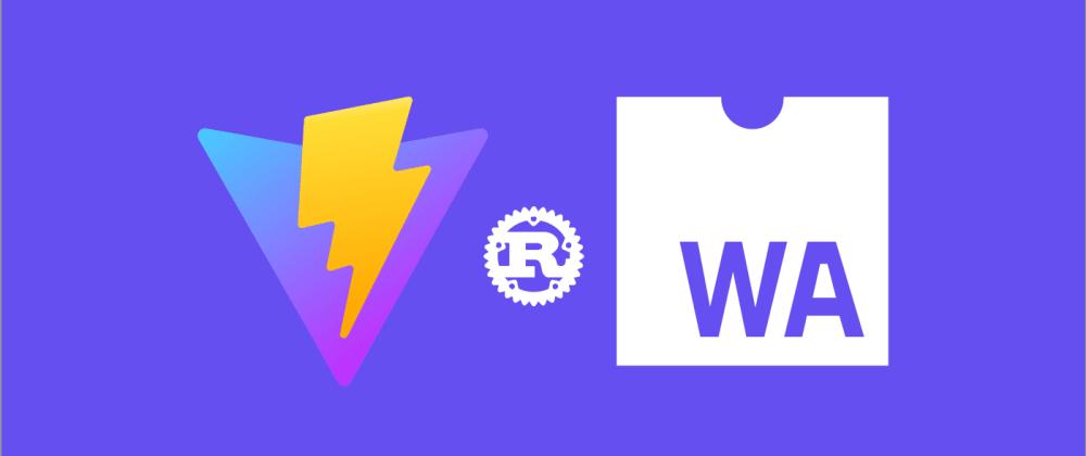 Cover image for Vite + Rust 💖 WebAssembly