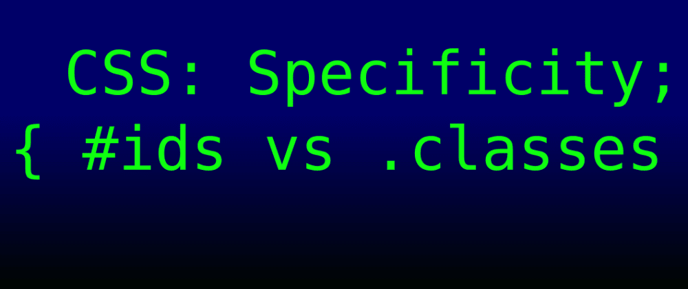 Cover image for IDs vs Classes: a CSS Specificity Chapter