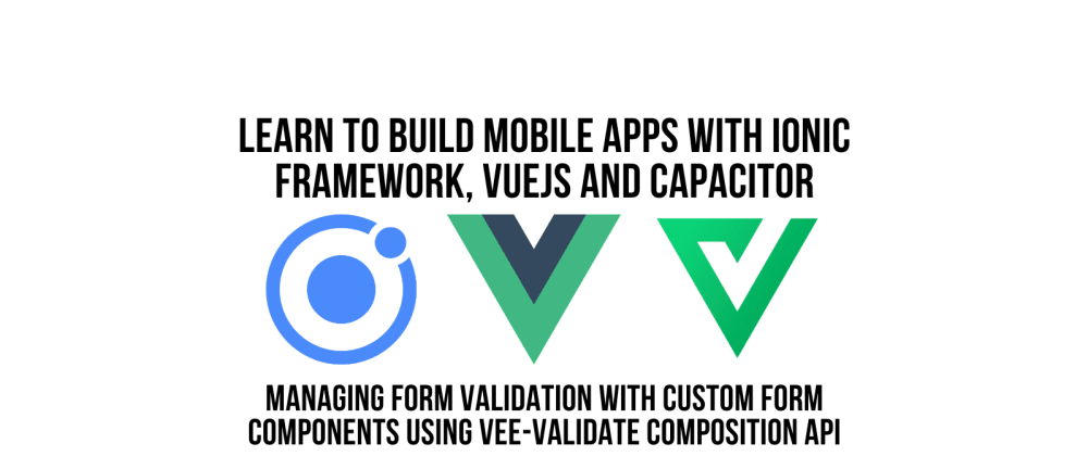 Cover image for Managing Form Validation In Vue with Custom Form Components And Vee-Validate Composition API