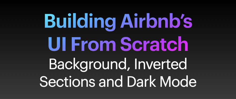 Cover image for Building Airbnb's UI From Scratch - Part 4
