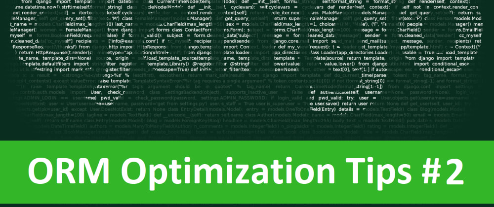 Cover image for Django ORM Optimization Tips #2 prefetch_related