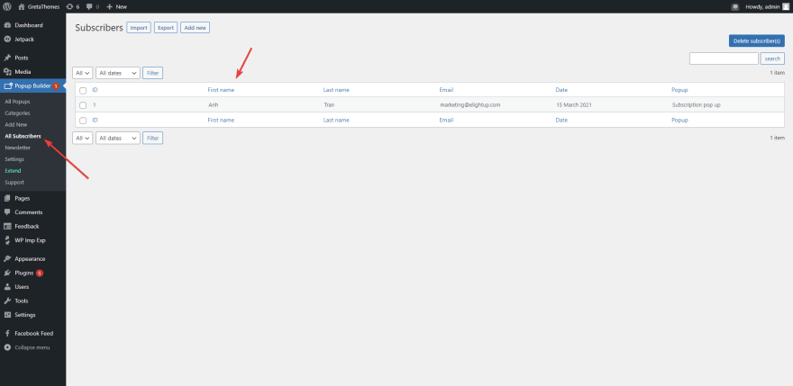 Go to Popup Builder > All Subscribers to manage subscribers.