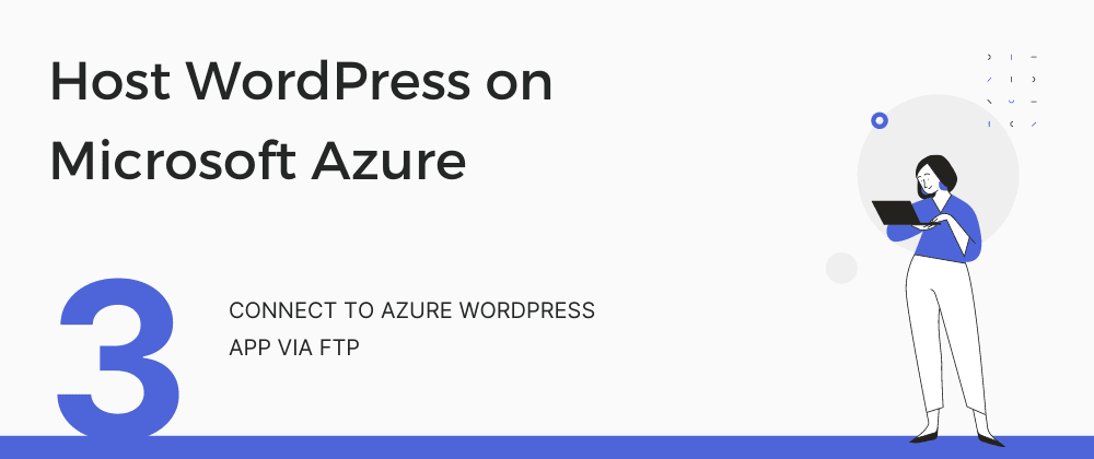 Cover image for Connect to Azure WordPress App via FTP