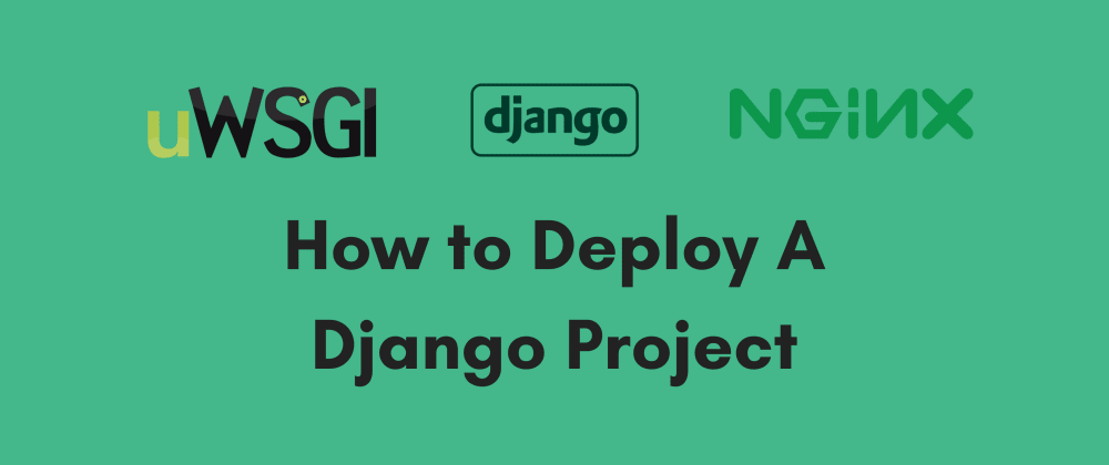 Cover image for How to Deploy A Django Project