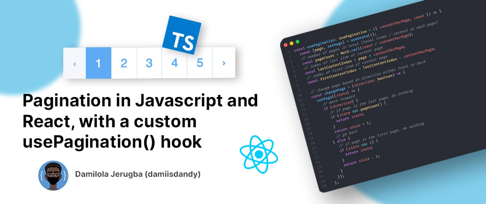 Cover Image for Pagination in Javascript and React, with a custom usePagination() hook