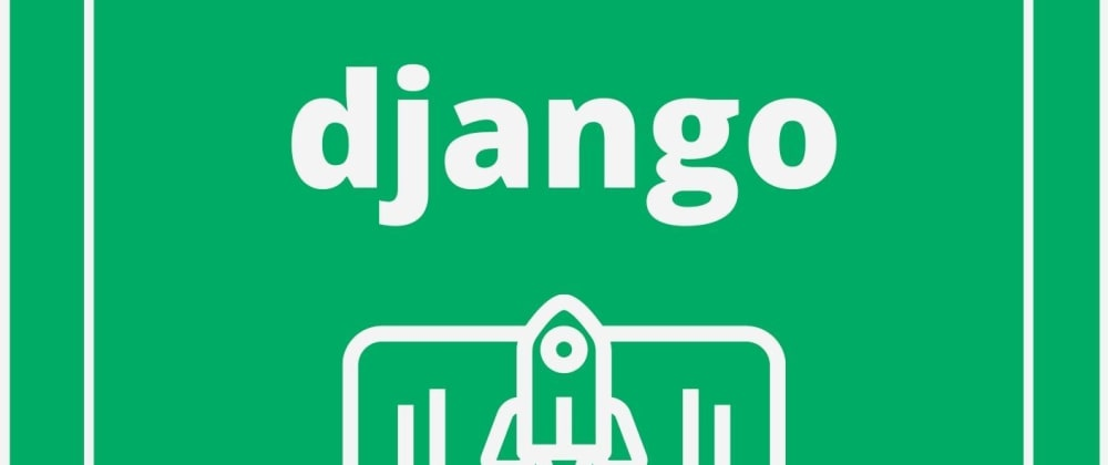 Cover image for  Django 3…2…1… Takeoff! Series (Beginner Friendly)- Overview