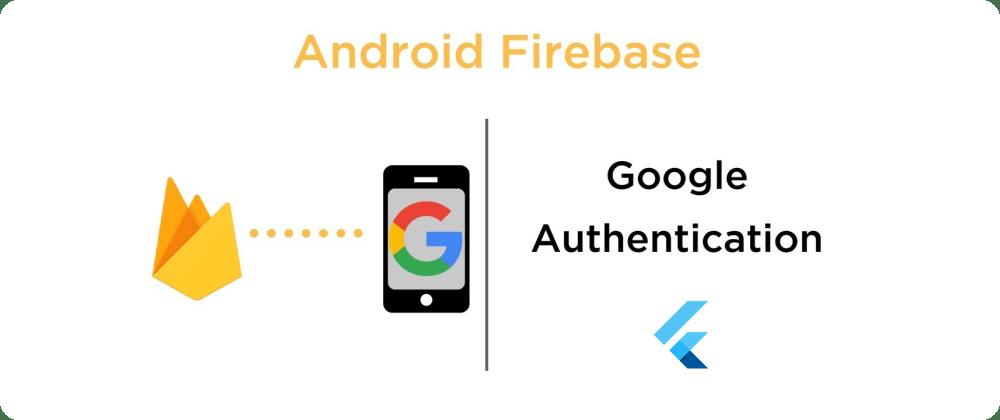 Cover image for Flutter - Firebase Google Sign-in Auth + SplashScreen using updated API
