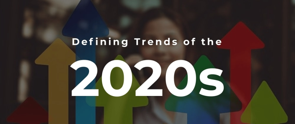 Cover image for Defining Trends of the 2020s