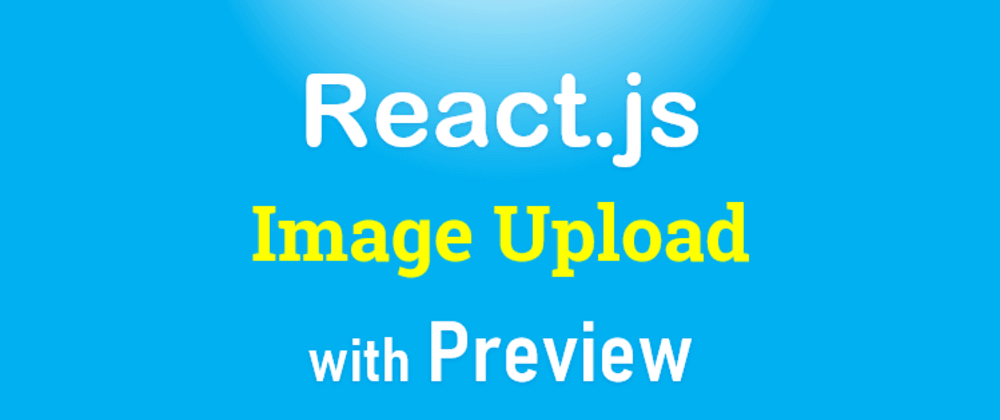 Cover image for React Image Upload with Preview example
