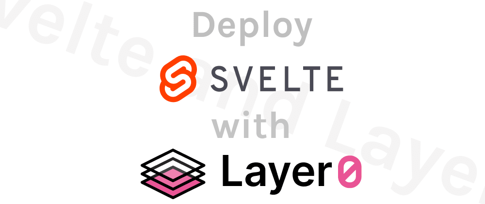 Cover image for Deploy your Svelte app with Layer0