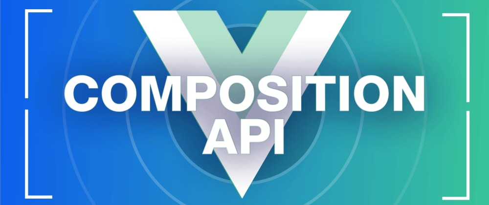 Cover image for Discovering Vue Composition API with examples