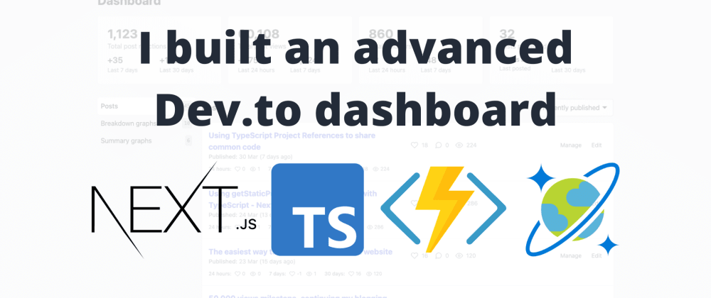 Cover image for I built an advanced Dev.to dashboard with historic data using Next.js and Azure Functions 📈