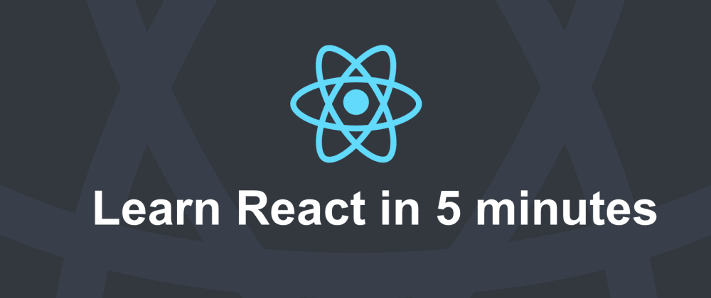 Cover image for Learn React JS in 5 minutes — A tutorial for beginners