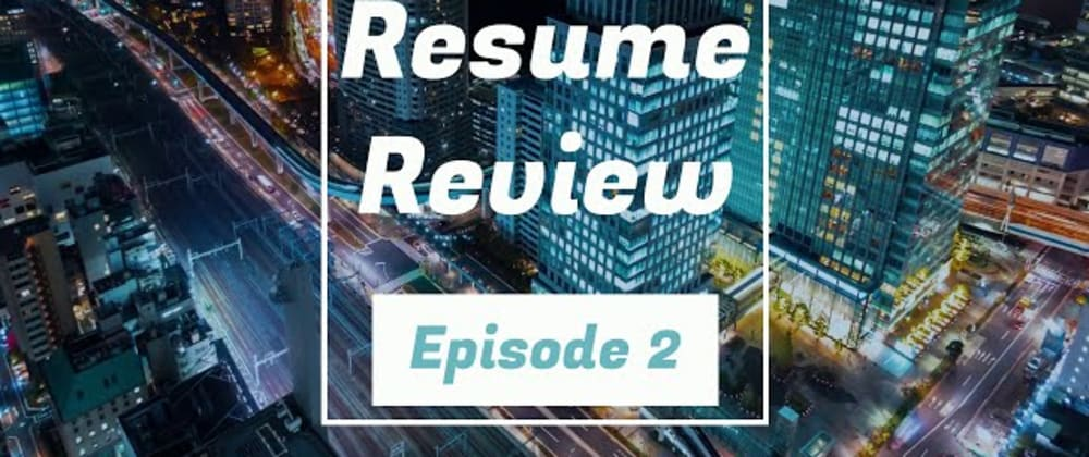 Cover image for Youtube Resume Review #2: Value-Based Experience