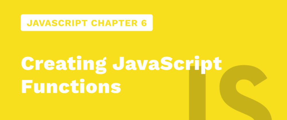 Cover image for JavaScript Chapter 6 - Creating JavaScript Functions