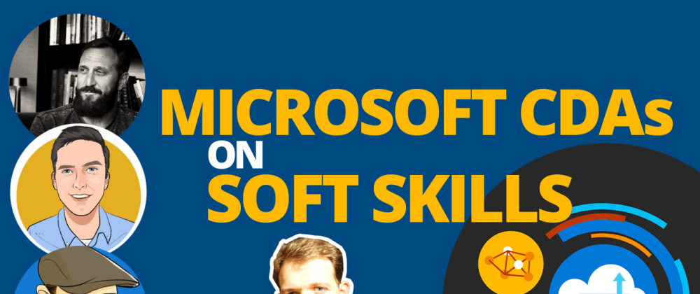 Cover image for Microsoft CDAs on the Importance of Soft Skills for Software Developers