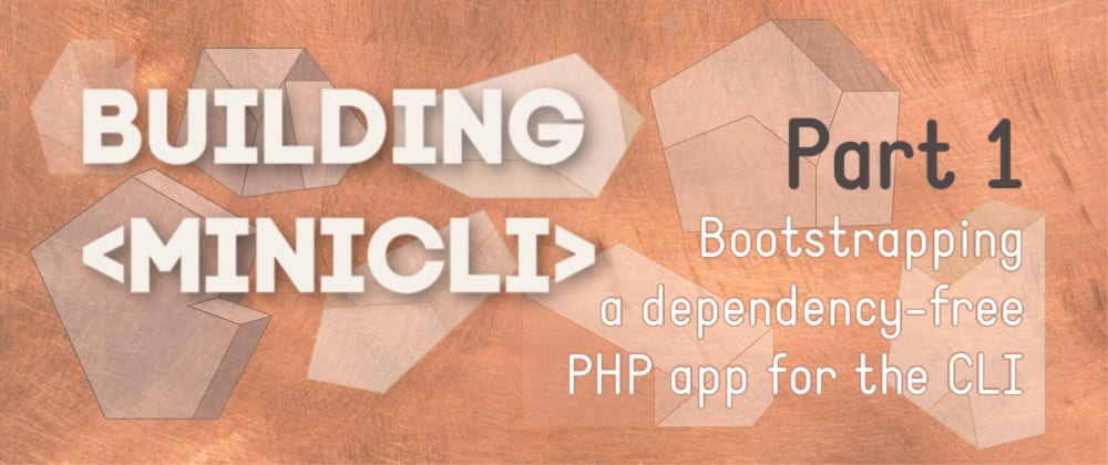 Cover image for Bootstrapping a CLI PHP application in Vanilla PHP