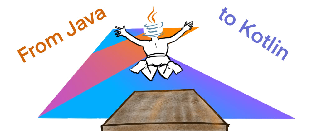 Cover image for From Java to Kotlin in 20 minutes ⚡️