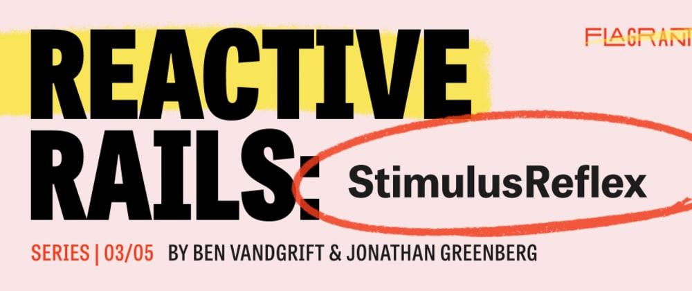 Cover image for Reactive Rails: StimulusReflex
