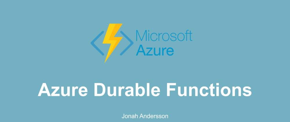 Cover image for Azure Durable Functions - Developing Serverless Stateful Workflow