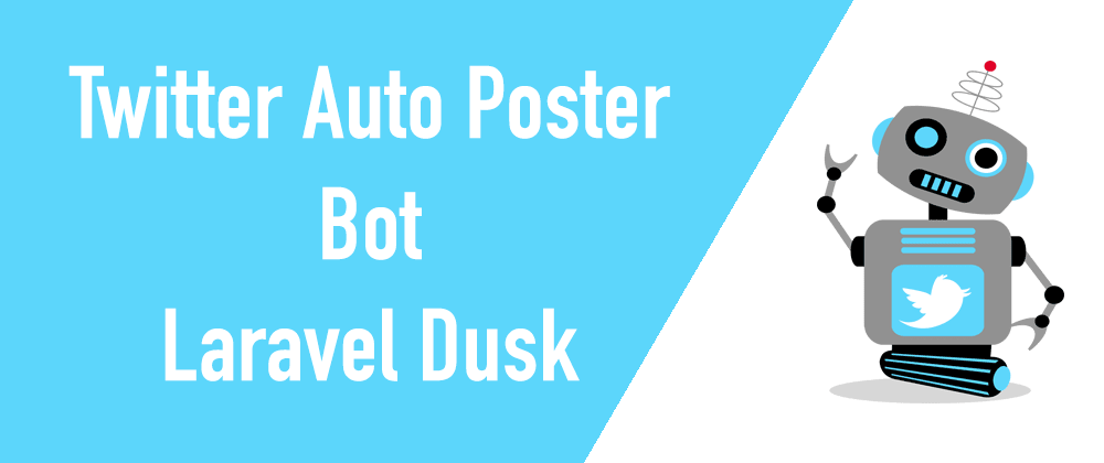 Cover image for How I Built a Twitter Auto-Poster Bot using Laravel