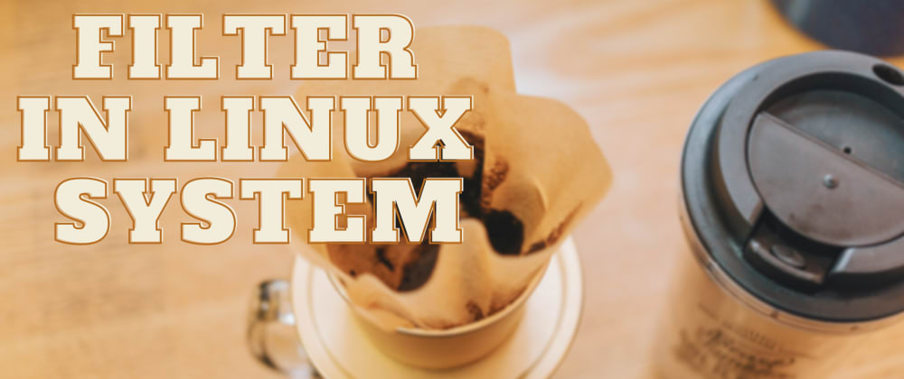 Cover image for Filter Commands in Linux System