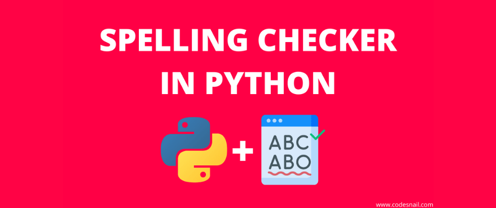 Cover image for I Made Spelling Checker in Python