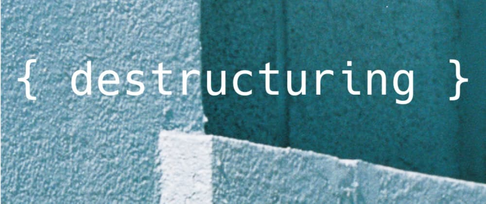 Cover image for Destructuring in JavaScript