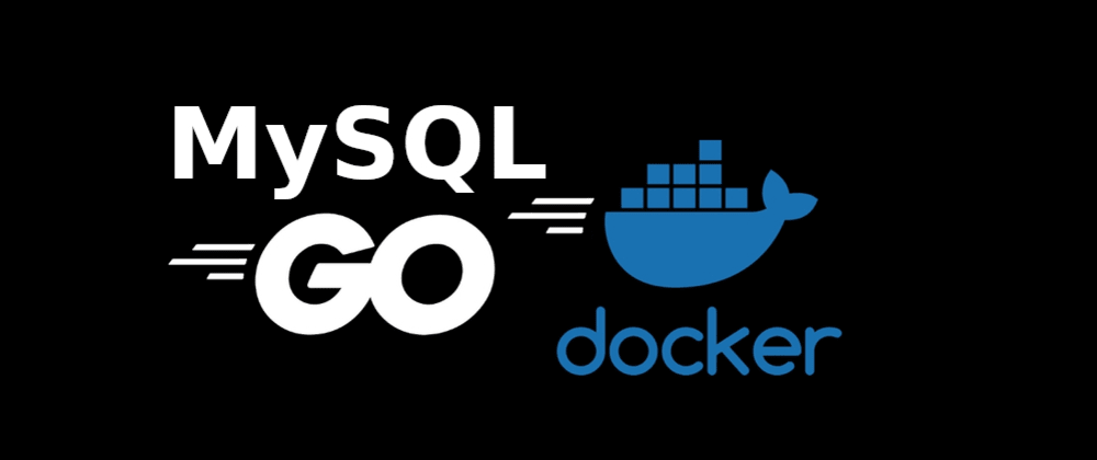 Cover image for Blog Project with Go, Gin, MySQL and Docker - Part 1