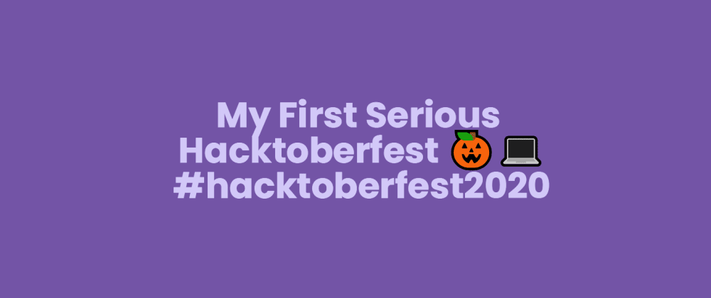 Cover image for My First Serious Hacktoberfest