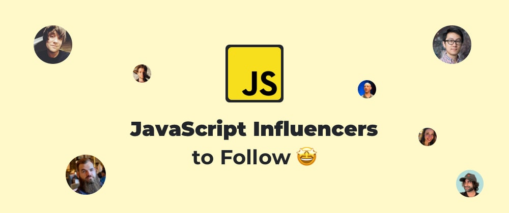 Cover Image for JavaScript Influencers to Follow in 2021🤩