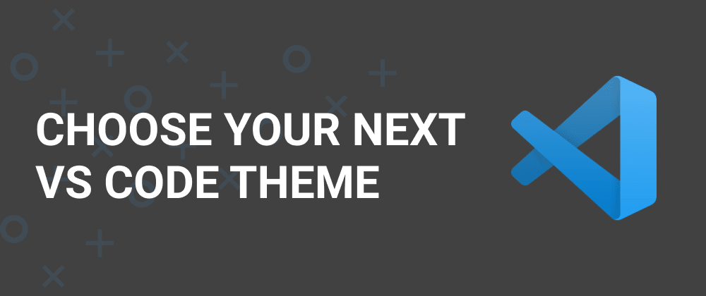 Cover image for Choose your next VS Code theme