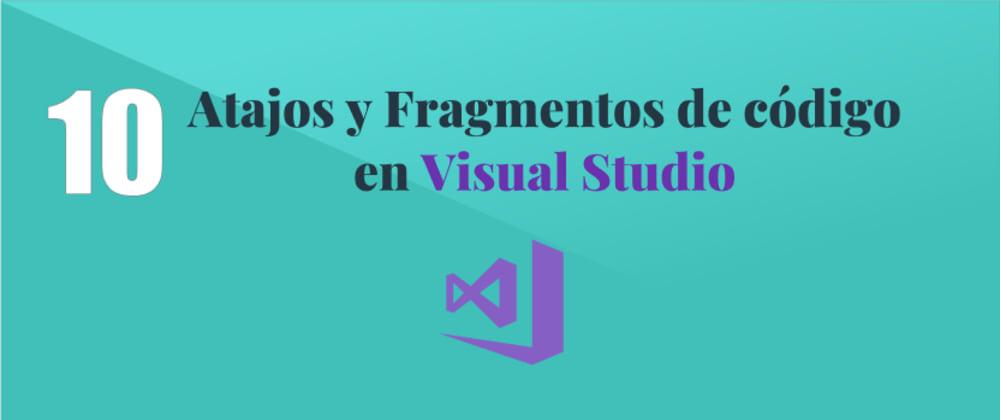 Cover image for 10 Atajos y Fragmentos de código que nos ahorraran tiempo al programar en Visual Studio