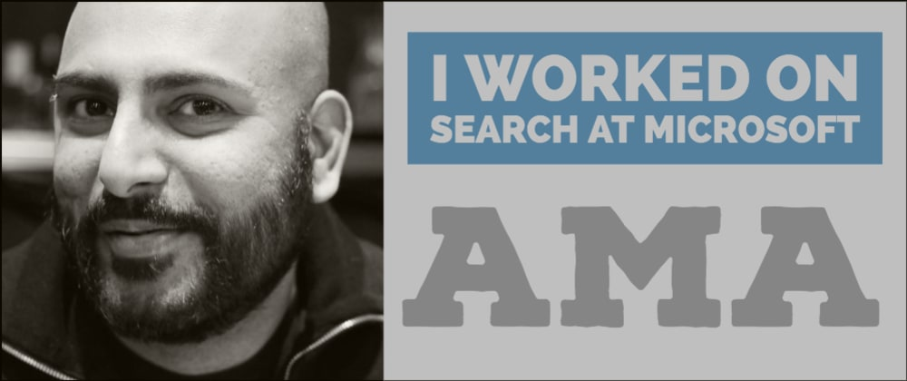 Cover image for I worked on MSN, Live, and Bing Search at Microsoft, Ask Me Anything!