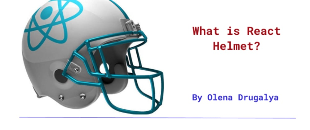 Cover image for What is React Helmet and Where To Use It