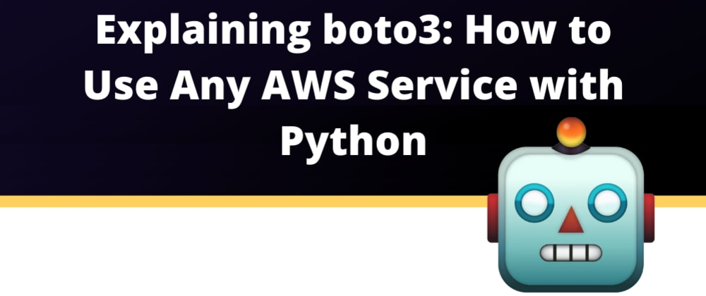 Cover image for Explaining boto3: How to use any AWS service with Python