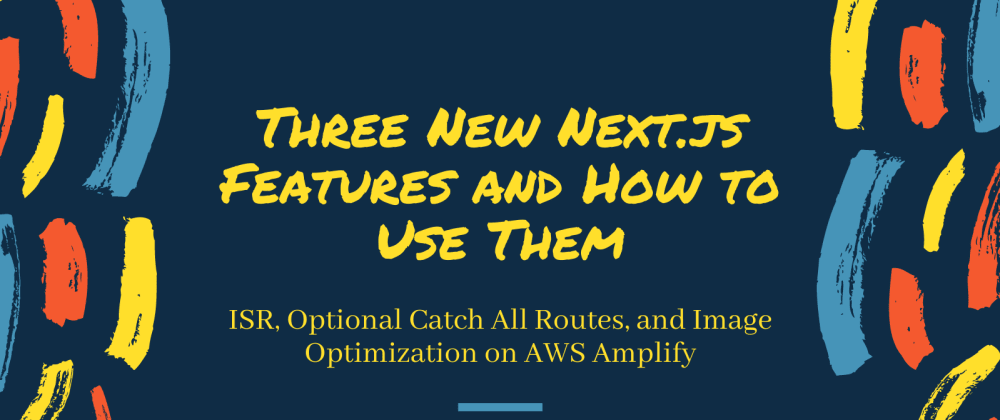 Cover Image for Three New Next.js Features and How to Use Them