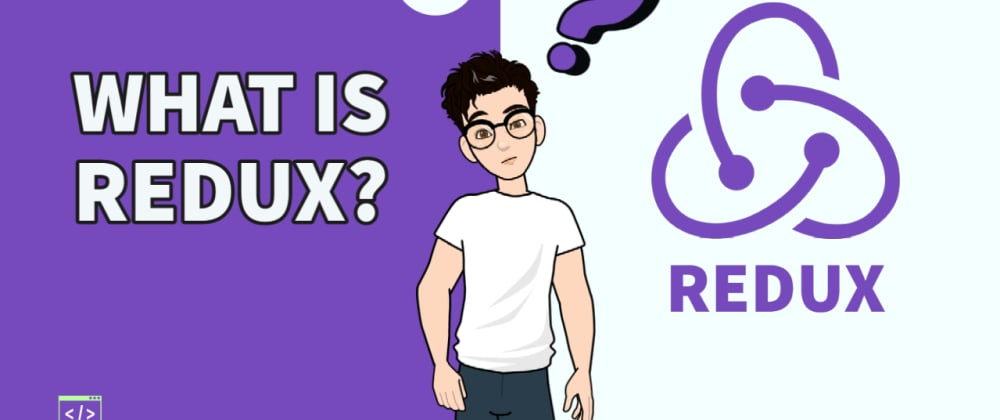 Cover image for What is Redux ? Simply Explained!