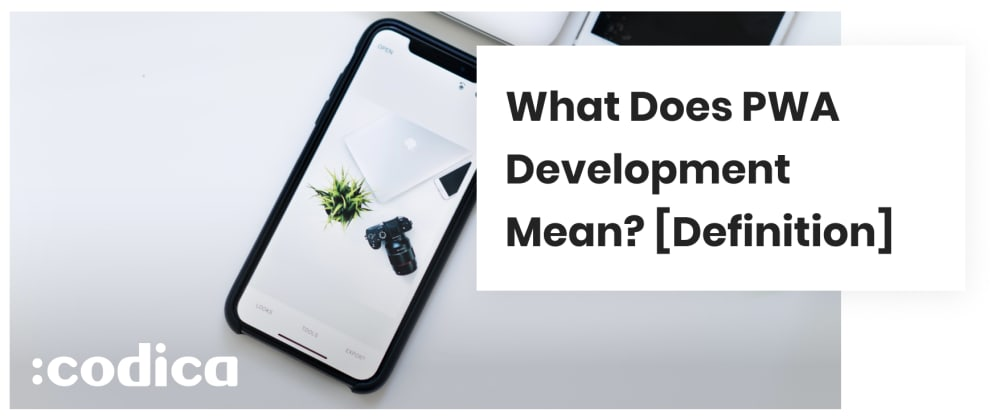 Cover image for What Does Progressive Web Apps (PWA) Development Mean? [Definition]