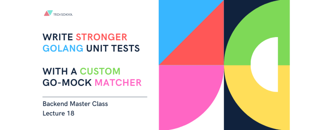 Cover image for How to write stronger unit tests with a custom go-mock matcher
