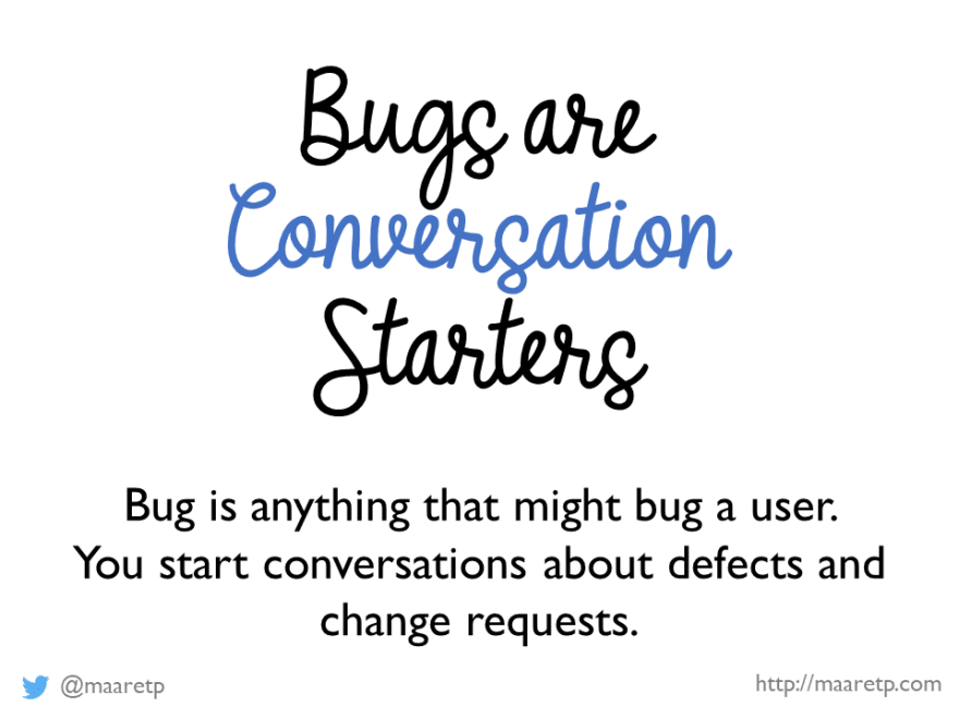 Bugs Are Conversation Starters