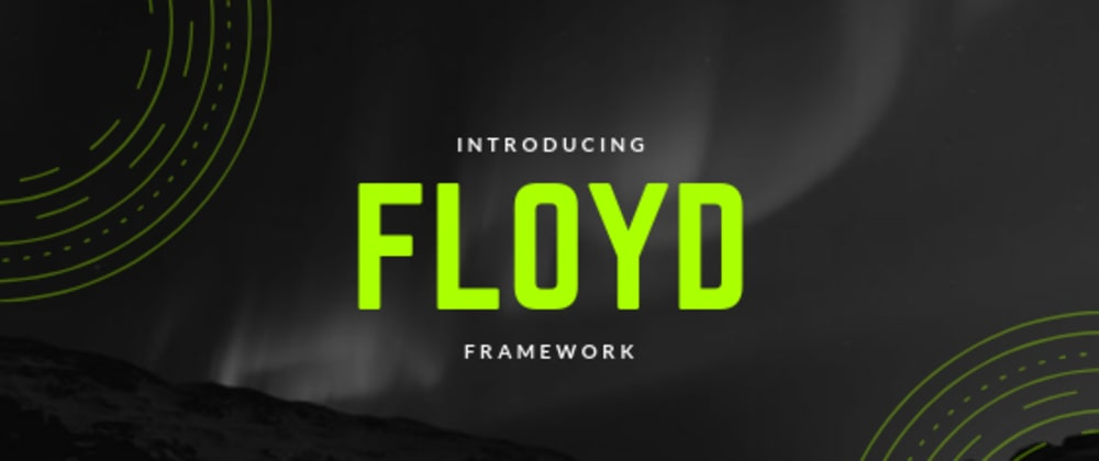Cover image for Introducing Floyd Framework