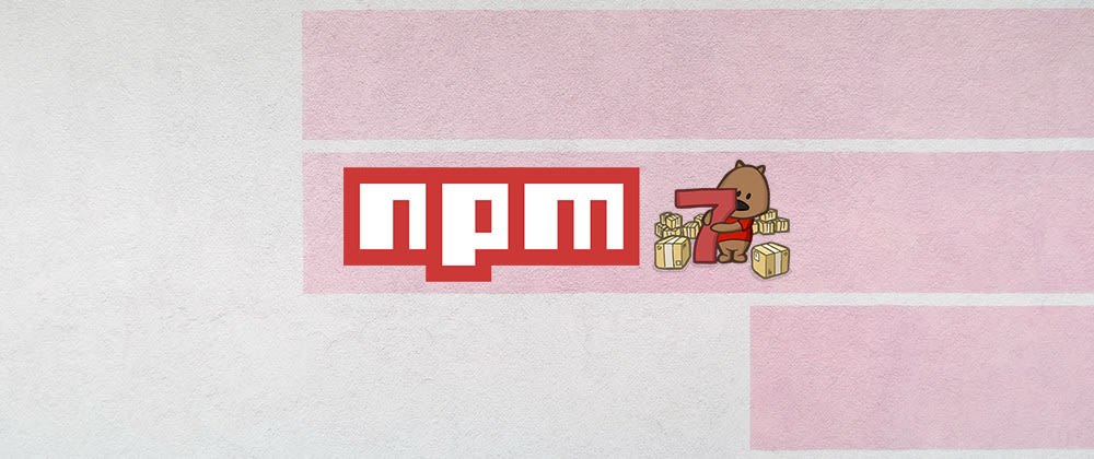 Cover image for Announcing npm7