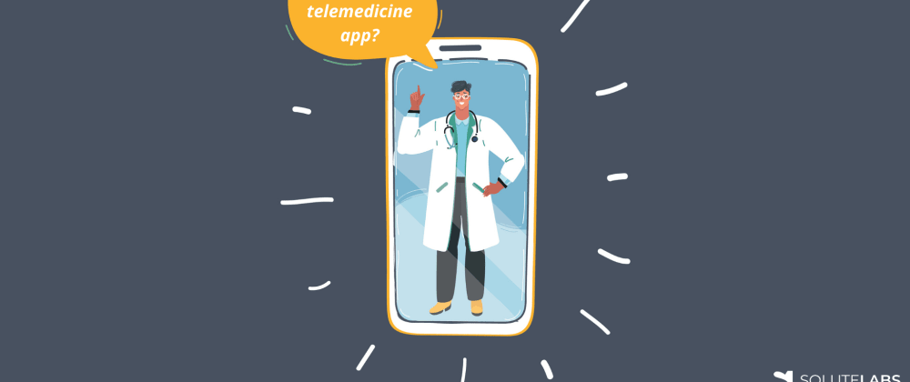 Cover image for Why invest in a telemedicine app:11 Reasons