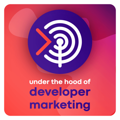 Under the Hood of Developer Marketing