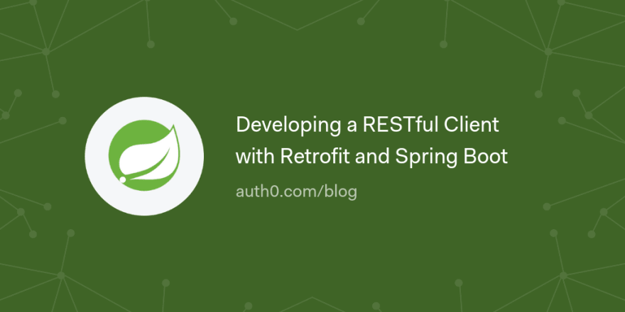 Developing a RESTful Client with Retrofit and Spring Boot