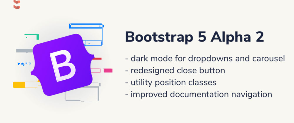 Cover image for Bootstrap 5 Alpha 2 changes: dark mode for carousels and dropdowns and new utility position classes